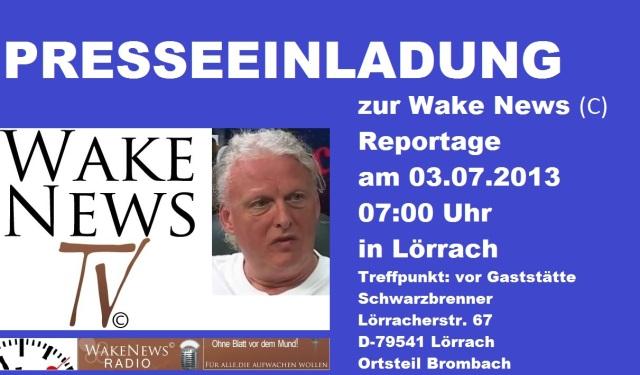 Presseeinladung 03.07.2013 Wake News Radio TV