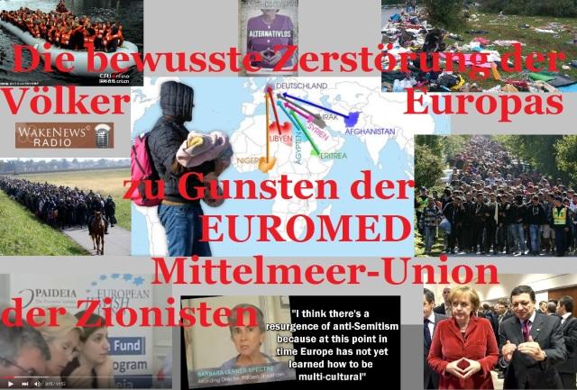 Die bewusste Zerstörung der Völker Europas zu Gunsten der EUROMED Mittelmeer-Union der Zionisten
